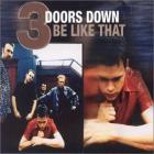 3 Doors Down - Be like that (MCD)