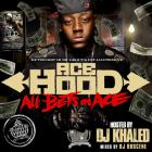 Ace Hood - All Bets On Ace
