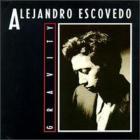Alejandro Escovedo - Gravity (Remastered) CD1