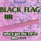 Black Flag - Who S Got the 10 1/2