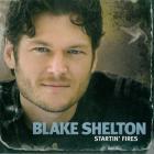 Blake Shelton - Startin' Fires