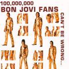 Bon Jovi - 100,000,000 Bon Jovi Fans Can't Be Wrong CD2