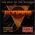 Bonfire - Hot & Slow - The Best Of The Ballads