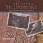 The History Of Yellowstone - The Discovery