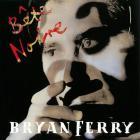 Bryan Ferry - Bête Noire