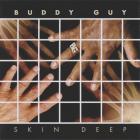 Buddy Guy - Skin Deep