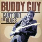 Buddy Guy - Can't Quit The Blues CD1