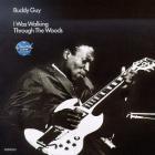 Buddy Guy - I Was Walking Through the Woods (Vinyl)