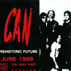 Can - Prehistoric Future: June 1968 - The Very First Session