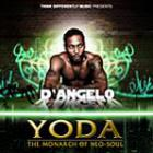 D'Angelo - Yoda - The Monarch Of Neo-Soul