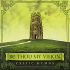 David Arkenstone - Be Thou My Vision: Celtic Hymns