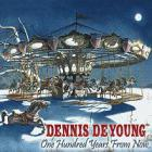 Dennis DeYoung - On Hundred Years From Now