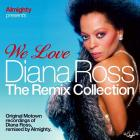 Diana Ross - Almighty Presents We Love Diana Ross (The Remix Collection)