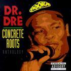 Dr. Dre - Concrete Roots