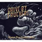 Drive-By Truckers - Brighter Than Creation's Dark