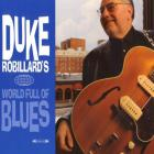 Duke Robillard - World Full Of Blues СD1