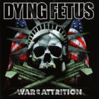 Dying Fetus - War Of Attrition