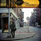 Eric Andersen - The Street Was Always There. Great American Song Series Vol. 1