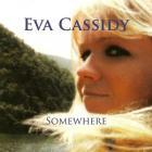 Eva Cassidy - Somewhere