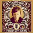 Flogging Molly - Whiskey On A Sunday (Advance)