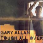 Gary Allan - Tough All Over