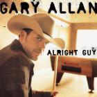 Gary Allan - Alright Guy