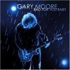 Gary Moore - Bad For Your Baby