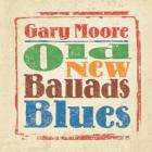 Gary Moore - Old New Blues Ballads