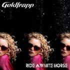 Goldfrapp - Ride A White Horse