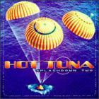 Hot Tuna - Splashdown Two