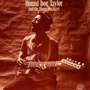 Hound Dog Taylor & the Houserockers