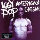 Iggy Pop - American Caesar