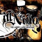 Ill Niño - The Undercover Sessions