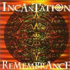 Incantation - Remembrance