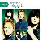 Indigo Girls - Playlist: The Very Best Of Indigo Girls