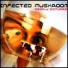 Infected Mushroom - Deeply Disturbed