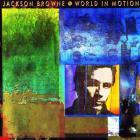 Jackson Browne - World In Motion