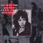 Joan Jett & The Blackhearts - Fit To Be Tied: Great Hits