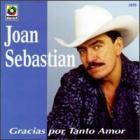 Joan Sebastian - Gracias Por Tanto Amor