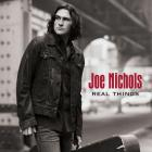 Joe Nichols - Real Things