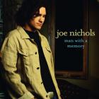 Joe Nichols - Man With A Memory
