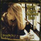 Kenny Wayne Shepherd - Trouble Is