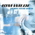 Kim Wilde - Born To Be Wild (MCD)