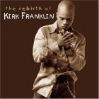 Kirk Franklin - Rebirth Of Kirk Franklin