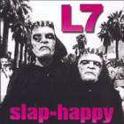 L7 - Slap - Happy