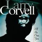 Larry Coryell - I'll Be Over You