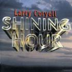 Larry Coryell - Shining Hour (Reissued 1999)