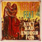 Little Feat - Ain't Had Enough Fun