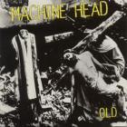 Machine Head - Old (CDS)