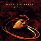 Mark Knopfler - Golden Heart
